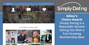Editor's Choice Award: Simply Dating is a Reputable Ukraine Dating Site With a Fast-Growing Membership Base