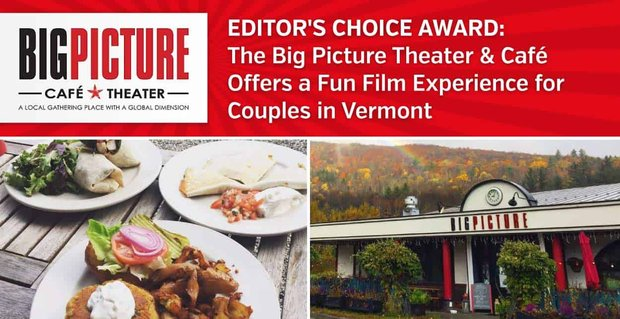 Editor's Choice Award: The Big Picture Theater & Café Offers a Fun Film Experience for Couples in Vermont