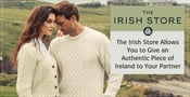 The Irish Store Allows You to Give an Authentic Piece of Ireland to Your Partner