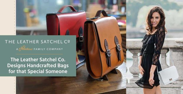 The Leather Satchel Co. Designs High-Quality, Handcrafted Bags That Make Perfect Gifts for That Special Someone