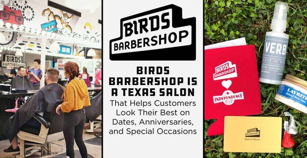 Birds Barbershop is a Texas Salon That Helps Customers Look Their Best on Dates, Anniversaries, and Special Occasions
