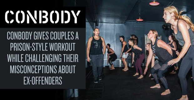CONBODY Gives Couples a Prison-Style Workout While Challenging Their Misconceptions About Ex-Offenders