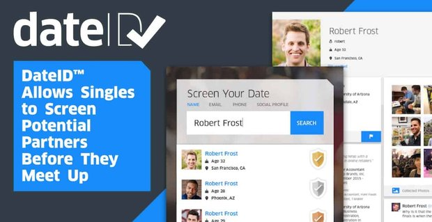 DateID™ Allows Singles to Screen Potential Partners Before They Meet Up