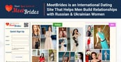 MeetBrides is an International Dating Service That Helps Men Build Relationships with Russian & Ukrainian Women