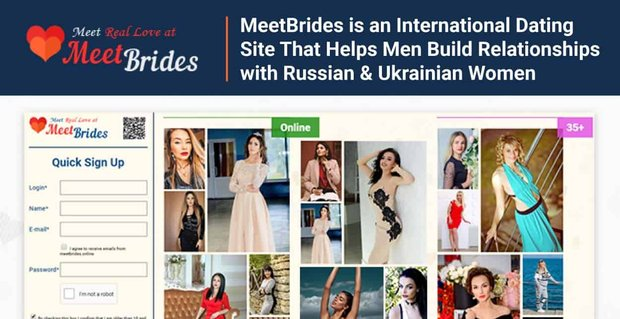 Meetbrides Helps Men Build Relationships Abroad