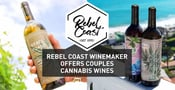 Rebel Coast is a California Winemaker That's Changing the Dating & Social Scene With Cannabis-Infused Wines