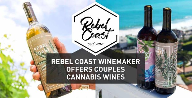 Rebel Coast Offers Couples Cannabis Wines For Date Nights
