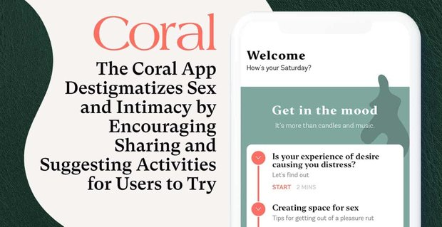 The Coral App Destigmatizes Sex And Intimacy