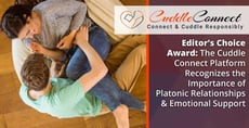 Editor's Choice Award: The Cuddle Connect Platform Recognizes the Importance of  Platonic Relationships & Emotional Support