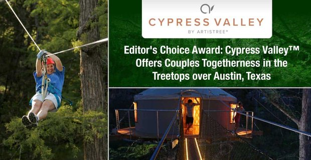 Editor's Choice Award: Cypress Valley™ Offers Couples Togetherness in the Treetops over Austin, Texas