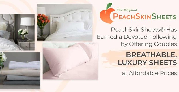 PeachSkinSheets® Offers Couples Breathable, Luxury Sheets at Affordable Prices