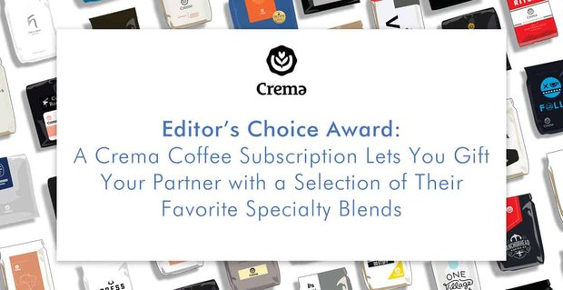 Crema Subscriptions Bring Coffee To Couples Doors