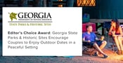 Editor's Choice Award: Georgia State Parks & Historic Sites Encourage Couples to Enjoy Outdoor Dates in a Peaceful Setting