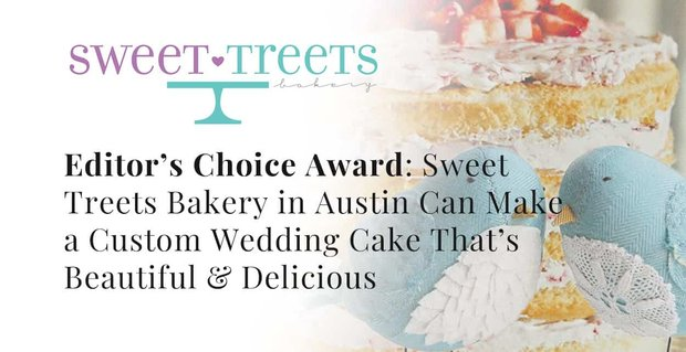 Editor's Choice Award: Sweet Treets Bakery in Austin Can Make a Custom Wedding Cake That's Beautiful & Delicious