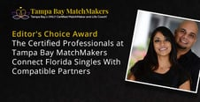 Editor's Choice Award: The Certified Professionals at Tampa Bay MatchMakers Connect Florida Singles With Compatible Partners