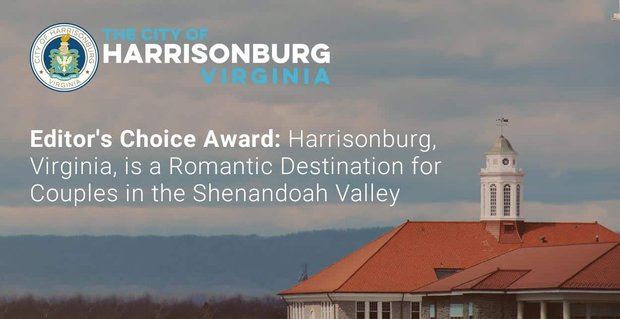 Harrisonburg Virginia Is A Romantic Destination For Couples