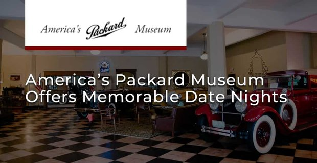 Americas Packard Museum Offers Memorable Date Nights