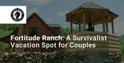Fortitude Ranch Doubles as a Survival Bunker and Outdoorsy Vacation Spot for Couples Prepping for the Future