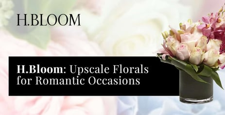H.Bloom Provides Sophisticated Floral Arrangements Perfect for Any Romantic Occasion