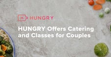 HUNGRY Offers Contact-Free Event Catering and Virtual Classes From Top Chefs for Individuals and Couples