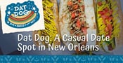 Dat Dog: A Fun and Funky Date Spot for Couples in New Orleans