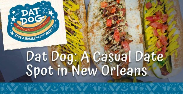 Dat Dog Is A Casual Date Spot In New Orleans