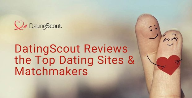 Datingscout Blog Publishes Reviews Of Top Dating Sites
