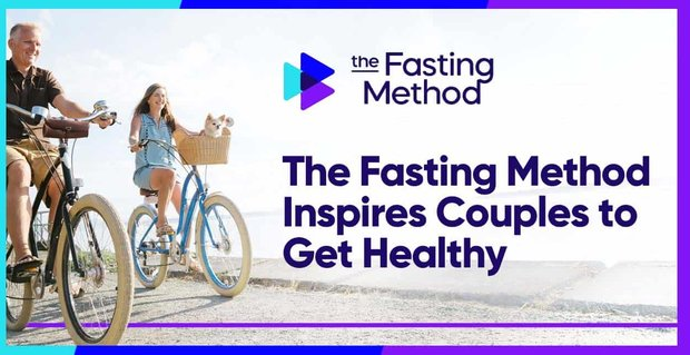 Fasting Method Inspires Couples To Get Healthy And Strengthen Relationship