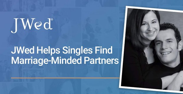 Jwed Helps Singles Find Marriage Minded Partners