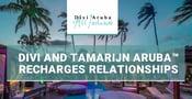 Editor's Choice Award: Divi & Tamarijn Aruba™ Recharges Relationships