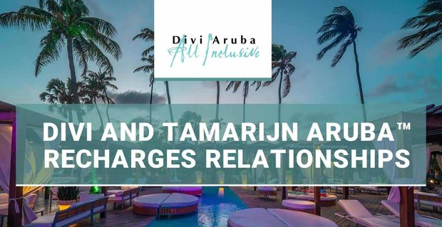 How An Aruban Resort Can Recharge A Relationship