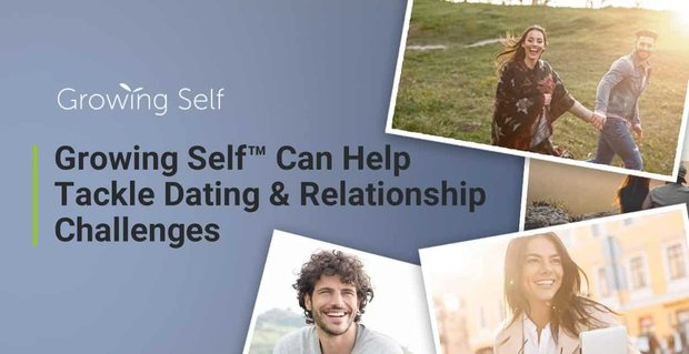 Growing Self Tackles Dating And Relationship Challenges