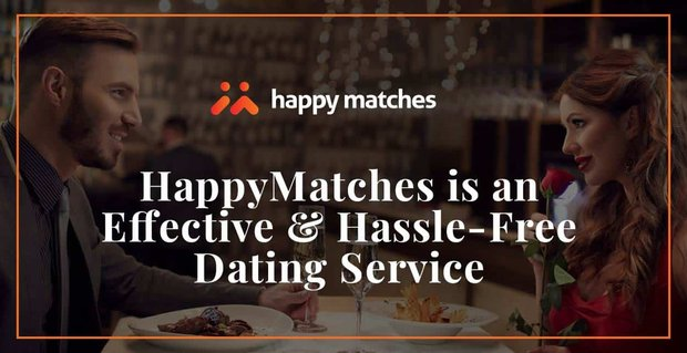 Happymatches A Simple And Effective Dating Site