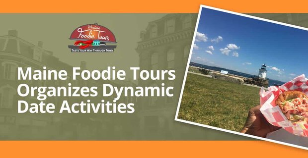 Maine Foodie Tours Organizes Dynamic Date Activities