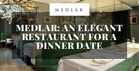 Editor's Choice Award: Medlar is an Elegant Restaurant for a Dinner Date