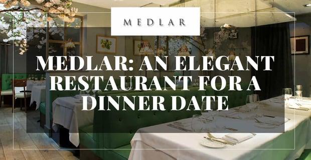 Medlar Is An Elegant Restaurant For Dinner Dates
