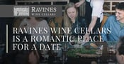 Ravines Wine Cellars Can Offer a Romantic Backdrop for a Date