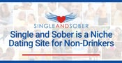 Single and Sober: A Niche Dating Site Meets the Needs of Non-Drinkers