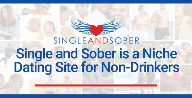 Single And Sober A Niche Dating Site For Non Drinkers