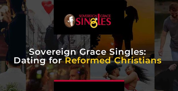 Sovereign Grace Singles A Dating Site For Reformed Christians