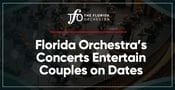 The Florida Orchestra Entertains Couples on Dates With Digital & Live Concerts