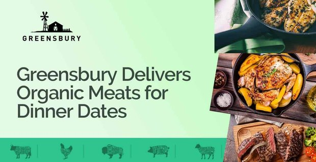 Greensbury Delivers Organic Meats For Dinner Dates