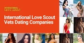 International Love Scout Has Vetted the Best International Dating Companies