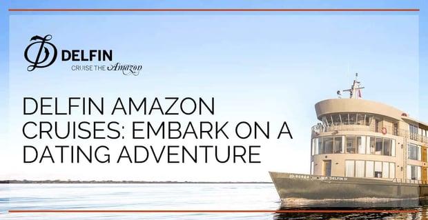 Delfin Amazon Cruises Offers Luxury Dating Adventures