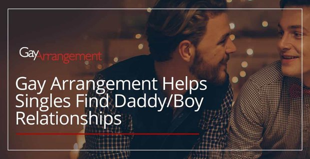 Gay Arrangement Helps Singles Find Daddy Boy Relationships
