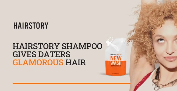 Hairstory Shampoo Gives Daters Glamorous Hair