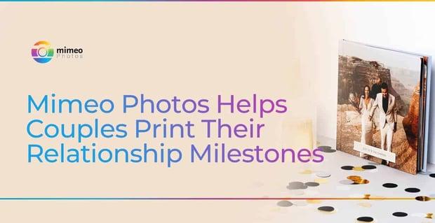 Mimeo Photos Helps Couples Print Relationship Milestones