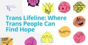 Trans Lifeline Creates a Welcoming Space Where Trans People Find Solidarity & Hope