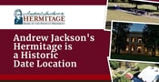 Andrew Jackson's Hermitage is a Beautiful & Historic Date Location