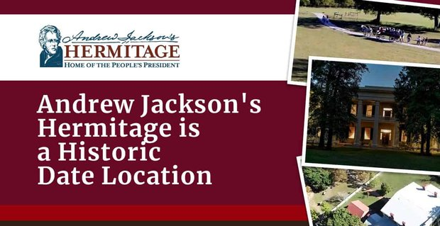 Andrew Jacksons Hermitage A Historic Date Location